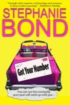 Got Your Number - a humorous romantic mystery ebook by Stephanie Bond