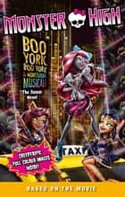 Monster High: Boo York, Boo York - The Junior Novel ebook by Perdita Finn
