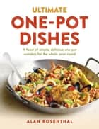 Ultimate One-Pot Dishes ebook by Alan Rosenthal