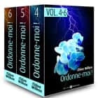 Ordonne-moi ! Vol. 4-6 eBook by Chloe Wilkox