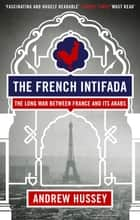 The French Intifada ebook by OBE Andrew Hussey