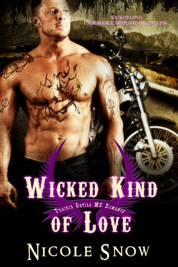 Wicked Kind of Love: Prairie Devils MC Romance ebook by Nicole Snow