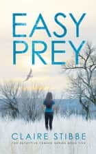 Easy Prey - The Detective Temeke Crime Series, #5 ebook by Claire Stibbe