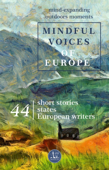 Mindful Voices of Europe - Mind-expanding outdoors moments ebook by Vincent HERY