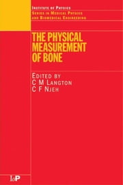 The Physical Measurement of Bone ebook by Langton, C.M.