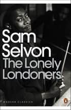 The Lonely Londoners ebook by Sam Selvon, Nasta Susheila