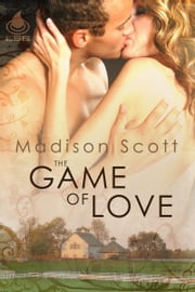 The Game of Love ebook by Madison Scott