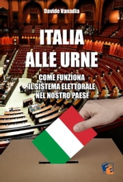 Italia alle urne ebook by Davide Vanadia