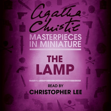The Lamp: An Agatha Christie Short Story audiobook by Agatha Christie