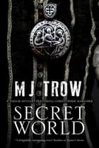 Secret World - A Tudor mystery featuring Christopher Marlowe ebook by M. J. Trow