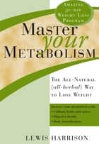 Master Your Metabolism ebook by Harrison,Lewis