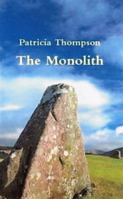 The Monolith ebook by Patricia Thompson
