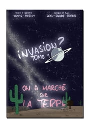 Invasion ? On a marché sur la Terre - On a marché sur la Terre ebook by Kobo.Web.Store.Products.Fields.ContributorFieldViewModel