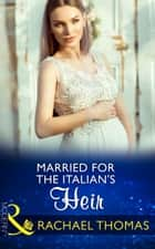 Married For The Italian's Heir (Mills & Boon Modern) (Brides for Billionaires, Book 2) ekitaplar by Rachael Thomas
