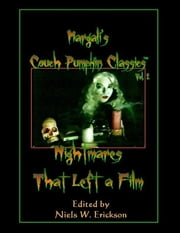 Margali's Couch Pumpkin Classics, Vol. 2: Nightmares That Left a Film ebook by Niels W. Erickson