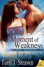Moment of Weakness ebook by Toni J. Strawn