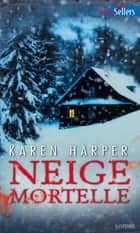 Neige mortelle ebook by Karen Harper