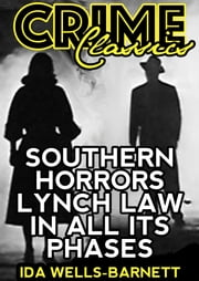 Southern Horrors - Lynch Law In All Its Phases ebook by Ida Wells-Barnett