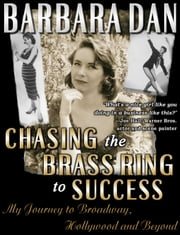 Chasing the Brass Ring to Success ebook by Barbara Dan