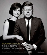 The Kennedys - Portrait of a Family ebook by Richard Avedon,Shannon Thomas Perich