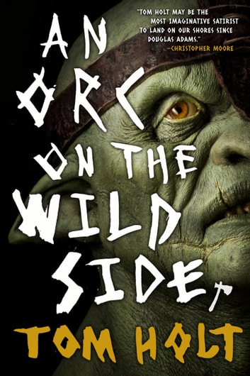 An Orc on the Wild Side ebook by Tom Holt