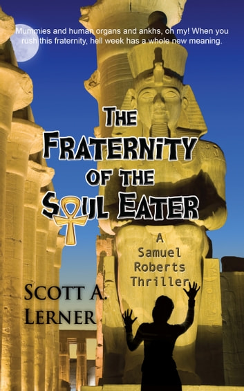 The Fraternity of the Soul Eater ebook by Scott A. Lerner