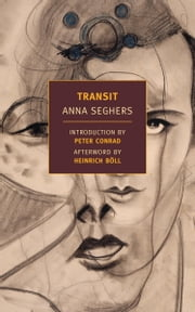 Transit ebook by Anna Seghers, Peter Conrad, Margot Bettauer Dembo,...