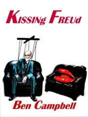 KISSINg FREUd ebook by Ben Campbell