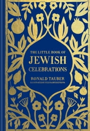 The Little Book of Jewish Celebrations ebook by Ronald Tauber,Yelena Bryksenkova