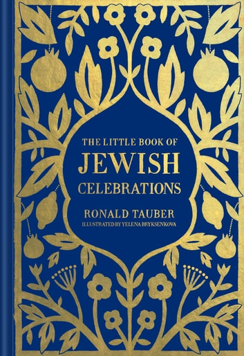 The Little Book of Jewish Celebrations ebook by Ronald Tauber