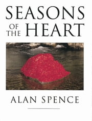 Seasons Of The Heart ebook by Alan Spence