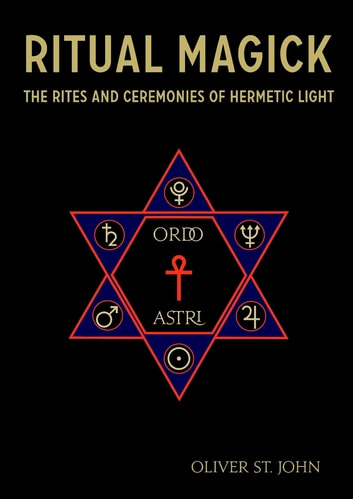 Ritual magick the rites and ceremonies of hermetic light ebook ritual magick the rites and ceremonies of hermetic light ebook by oliver st john fandeluxe Ebook collections