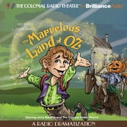 Marvelous Land of Oz, The - A Radio Dramatization audiobook by L. Frank Baum, Jerry Robbins