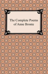 The Complete Poems of Anne Bronte ebook by Anne Bronte