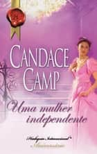 Uma mulher independente ebook by Candace Camp