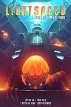 Lightspeed Magazine, July 2014 ebook door John Joseph Adams,Carrie Vaughn,Gene Wolfe