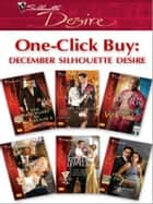 One-Click Buy: December Silhouette Desire - The Billionaire in Penthouse B\The Tycoon's Secret\Quade's Babies\The Throw-Away Bride\The Duke's New year's Resolution\Pregnancy Proposal ebook by Anna DePalo, Kasey Michaels, Brenda Jackson,...