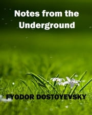 Notes from the Underground ebook by Fyodor Dostoyevsky