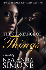 The Substance of Things ebook by Nea Anna Simone