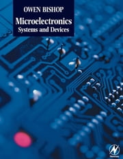 Microelectronics - Systems and Devices ebook by Owen Bishop