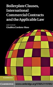 Boilerplate Clauses, International Commercial Contracts and the Applicable Law ebook by Cordero-Moss, Giuditta