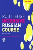 Routledge Intensive Russian Course ebook by Robin Aizlewood