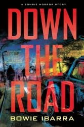 Down the Road ebook by Bowie Ibarra