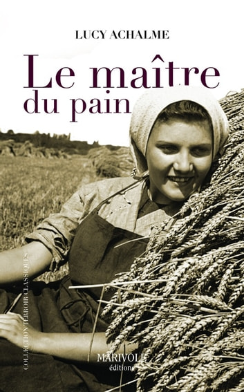 Le Maître du pain ebook by Lucy Achalme