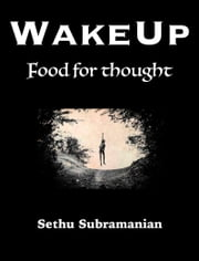WakeUp: Food For Thought ebook by Sethu Subramanian