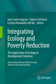 Integrating Ecology and Poverty Reduction - The Application of Ecology in Development Solutions ebook by