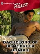 Bachelors of Bear Creek Bundle - Sexy, Single And Searching\Eager, Eligible And Alaskan\A Touch Of Silk\A Thrill To Remember ebook by Lori Wilde
