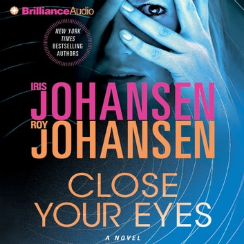 Close Your Eyes audiobook by Iris Johansen,Roy Johansen