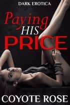 Paying His Price ebook by Coyote Rose