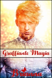 Graffiante Magia ebook by Brianna Fede